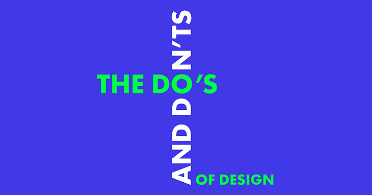Dos and Donts Design - The Do's & Don'ts of Design